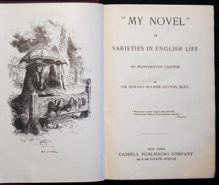 """My Novel"" or Varieties in English Life by Pisistratus Caxton by Sir Edward Bulwer Lytton"
