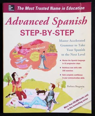 Advanced Spanish Step-by-Step: Master Accelerated Grammar to Take Your spanish to the Next Level....
