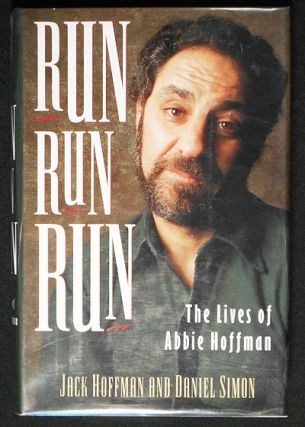 Run Run Run: The Lives of Abbie Hoffman. Jack Hoffman, Daniel Simon.