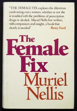 The Female Fix. Muriel Nellis