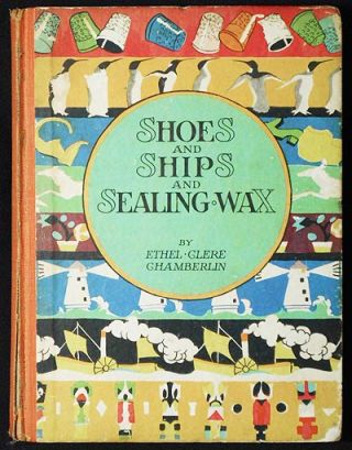 Shoes and Ships and Sealing Wax; Story by Ethel Clere Chamberlin; Pictures by Janet Laura Scott. Ethel Clere Chamberlin, Janet Laura Scott.