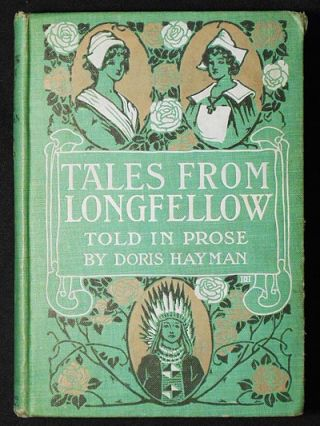 Tales from Longfellow; Told in Prose by Doris Hayman. Doris Hayman.
