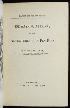 Joe Wayring at Home; or The Adventures of a Fly-Rod