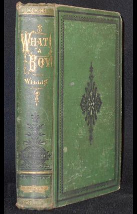 What a Boy! -- What Shall We do with Him? What will He do with Himself? Who is to Blame for the Consequences? Julia A. Willis.