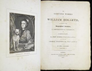 The Genuine Works of William Hogarth; Illustrated with Biographical Anecdotes, a Chronological...