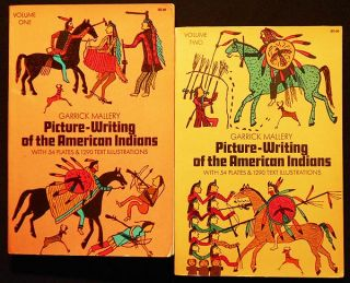Picture-Writing of the American Indians by Garrick Mallery; Foreword by J. W. Powell [2 volumes]....