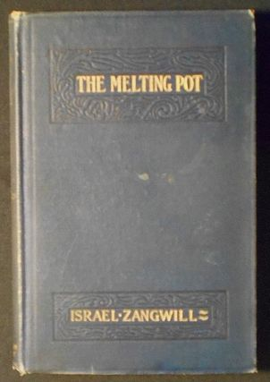 The Melting-Pot: Drama in Four Acts by Israel Zangwill. Israel Zangwill