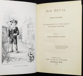 """Sir Bevis: A Tale of the Fields; An Adaptation of """"Wood Magic"""" by Richard Jefferies; Edited by Eliza Josephine Kelley"""
