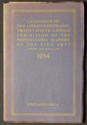 Catalogue of the One-Hundred-and-Twenty-Ninth Annual Exhibition of the Pennsylvania Academy of...