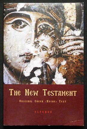 The New Testament of the Greek-Speaking Orthodox Churches: Original Greek (Koine) Text