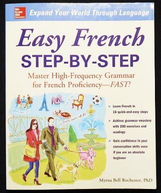 Easy French Step-by-Step: Master High-Frequency Grammar for French Proficiency -- Fast! Myrna...