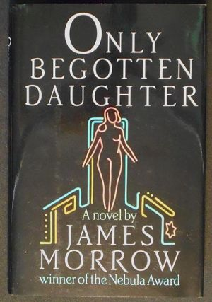 Only Begotten Daughter. James Morrow