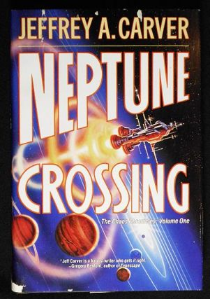 Neptune Crossing [Vol.1 of The Chaos Chronicles]. Jeffrey A. Carver.