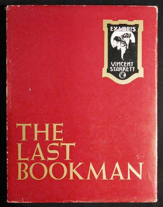 The Last Bookman: A Journey into the Life & Time of Vincent Starret (Author - Journalist - Bibliophile) by Peter Ruber; With an Unorthodox Introduction by the Late Christopher Morley. Peter Ruber.