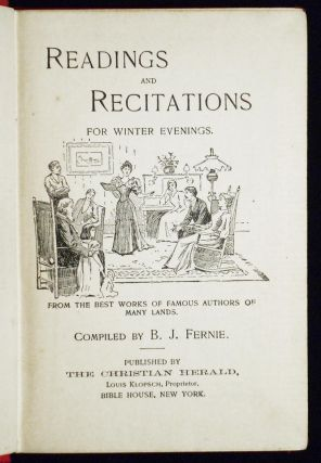 Readings and Recitations for Winter Evenings: From the Best Works of Famus Authors of Many Lands; Compiled by B. J. Fernie