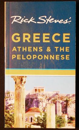Rick Steves' Greece: Athens & the Peloponnese. Rick Steves.