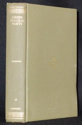 The Greek Bucolic Poets; with an English Translation by J. M. Edmonds [Theocritus -- Bion -- Moschus