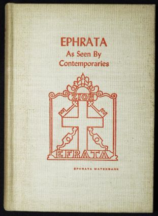 Ephrata As Seen by Contemporaries [in The Pennsylvania German Folklore Society Vol. 17 1952]....