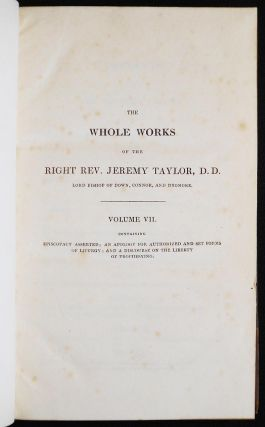 The Whole Works of the Right Rev. Jeremy Taylor, D.D. -- Vol. 7: Containing Episcopacy Asserted; An Apology for Authorized and Set Forms of Liturgy; and A Discourse on the Liberty of Prophesying