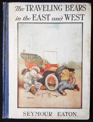 The Traveling Bears in the East and West: Their Travels and Adventures by Seymour Eaton (Paul...