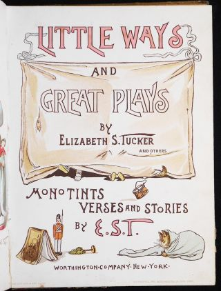 Little Ways and Great Plays by Eliabeth S. Tucker and Others; Monotints Verses and Stories by E. S. T.
