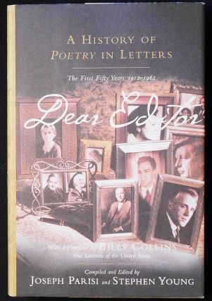 Dear Editor: A History of Poetry in Letters: The First Fifty Years, 1912-1962; Edited and...