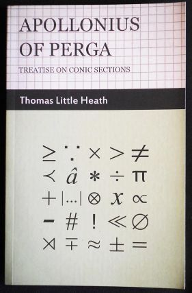 Apollonius of Perga: Treatise on Conic Sections. Thomas Little Heath