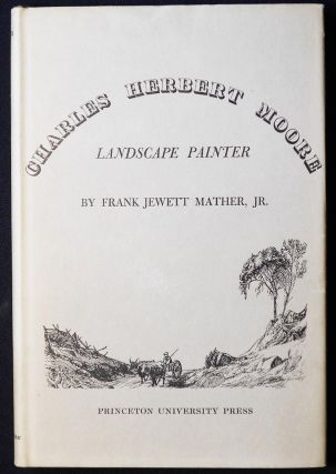 Charles Herbert Moore: Landscape Painter by Frank Jewett Mather, Jr. Frank Jewett Mather, Jr.