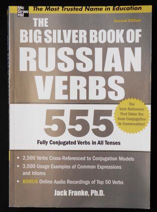 The Big Silver Book of Russian Verbs: 555 Fully Conjugated Verbs in All Tenses. Jack Franke