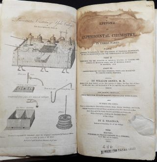 An Epitome of Experimental Chemistry, In Three Parts by William Henry; To which are added, Notes on various subjects; Observations on Metals; Mines; Mining; Metallurgy . . . by B. Silliman