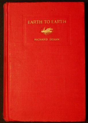 Earth to Earth by Richard Dehan [Clotilde Graves]. Richard Dehan, Clotilde Graves
