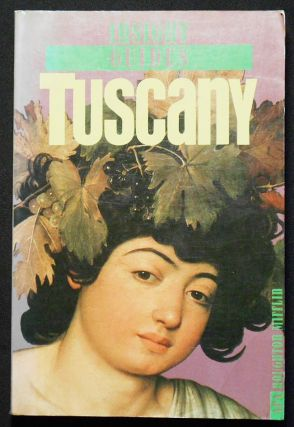 Insight Guides: Tuscany; Edited by Rosemary Bailey; Principal photography by Albano Guatti and...