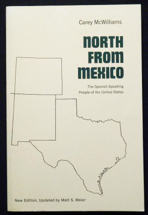 North from Mexico: The Spanish-Speaking People of the United States by Carey McWilliams; New...