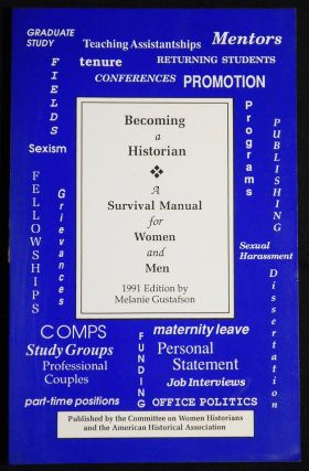 Becoming a Historian: A Survival Manual for Women and Men. Melanie Gustafson