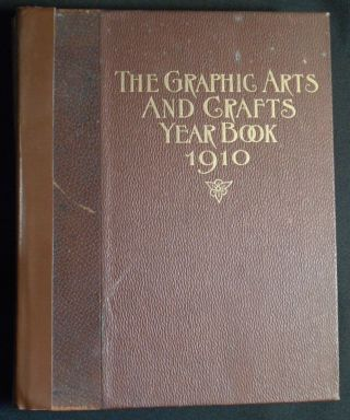 The Graphic Arts Year Book 1910: The American Annual Review of the Printing, Engraving and Allied...