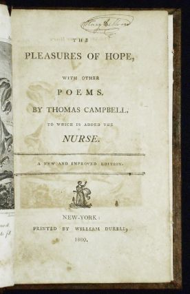 The Pleasures of Hope, With Other Poems by Thomas Campbell; To Which is Added The Nurse