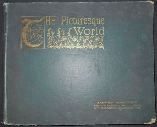 Picturesque World: A Magnificent Delineation of the Most Noted Scenes in Europe, and Giving Also...