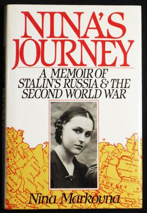 Nina's Journey: A Memoir of Stalin's Russia and the Second World War. Nina Markovna