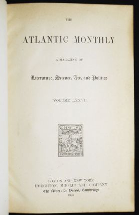 The Atlantic Monthly: A Magazine of Literature, Science, Art, and Politics Volume 77 [January - June 1896]