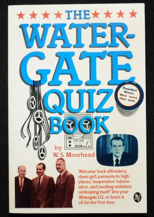 The Watergate Quiz Book. W. S. Moorhead