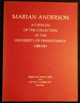 Marian Anderson: A Catalog of the Collection at the University of Pennsylvania Library. Neda M....