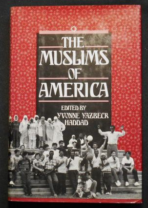 The Muslims of America; edited by Yvonne Yazbeck Haddad. Yvonne Yazbeck Haddad