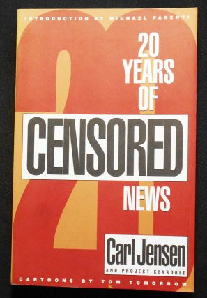 20 Years of Censored News; Carl Jensen and Project Censored; Introduction by Michael Parenti;...