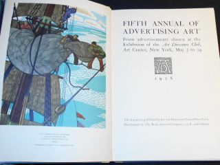 Fifth Annual of Advertising Art: From Advertisements Shown at the Exhibition of the Art Directors Club, Art Center, New York, May 5 to 29