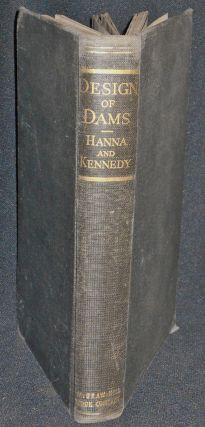 The Design of Dams by Frank W. Hanna and Robert C. Kennedy. Frank W. Hanna, Robert C. Kennedy