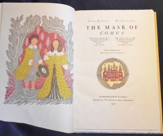 The Mask of Comus: The Poem, originally called 'A Mask Presented at Ludlow Castle, 1634, &c.' edited by E. H. Visiak; The Airs of the five Songs reprinted from the Composer's autograph manuscript edited by Hubert J. Foss; With a Foreword by the Earl of Ellesmere; Ornamented by M. R. H. Farrar