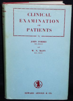 Clinical Examination of Patients with Notes on Laboratory Diagnosis. John Forbes, William N. Mann