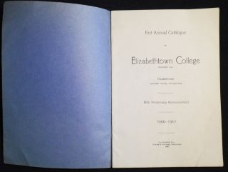 First Annual Catalogue of Elizabethtown College; With Preliminary Annoucement -- 1900-1901