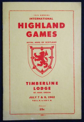 10th Annual International Highland Games -- Timberline Lodge, Mt. Hood, Oregon July 7 & 8, 1962...