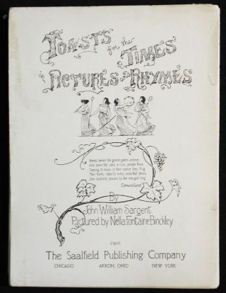 Toasts for the Times in Pictures and Rhymes by John William Sargent; Pictured by Nella Fontaine...